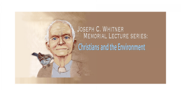 Joseph Whitner Memorial Speaker Series: Christians and the Environment